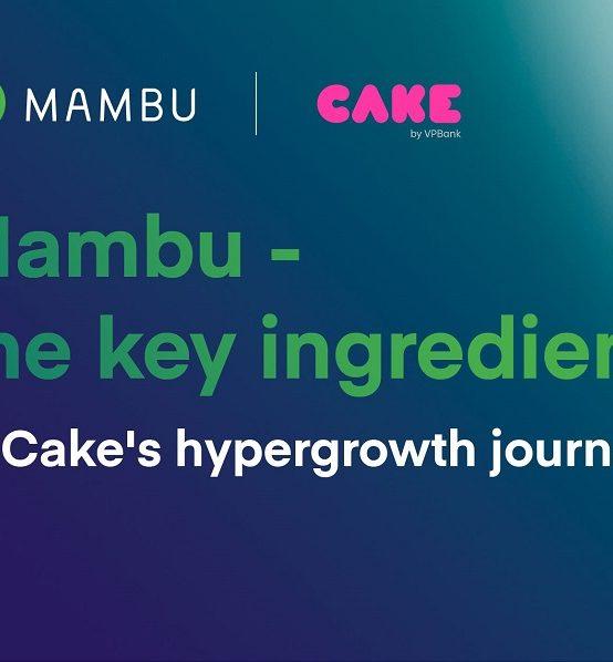 Mambu facilitates hypergrowth for Cake, dominates Asia Pacific cloud banking platform market